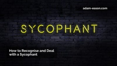 How to Recognise and Deal with a Sycophant