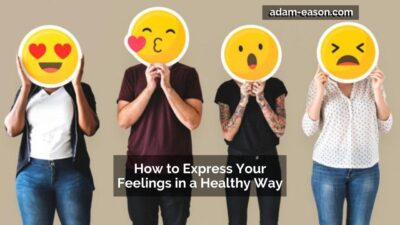How to express your feelings in a healthy way