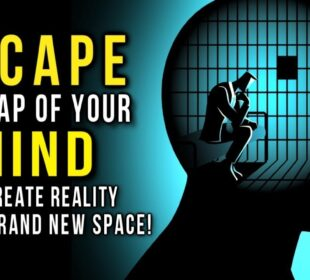 ESCAPE The TRAP OF YOUR MIND & CREATE The Life YOU WANT To LIVE! (+ Affirmations) Law of Attraction