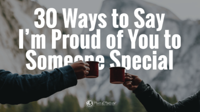 30 Ways to Say I'm Proud of You to Someone Special