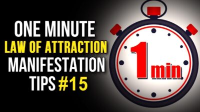 Law Of Attraction One Minute Manifestation Tip 15 (Your Youniverse Channel Series) The Secret