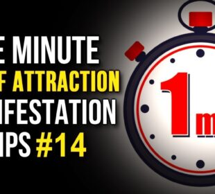 Law Of Attraction One Minute Manifestation Tip 14 (Your Youniverse Series) The Secret