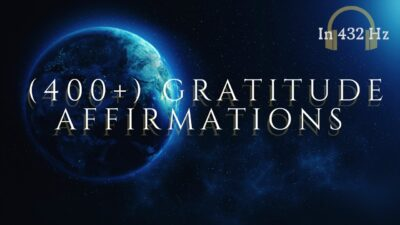 NEW* 400+ Gratitude Affirmations That Can Transform Your Life! | In 432 Hz |