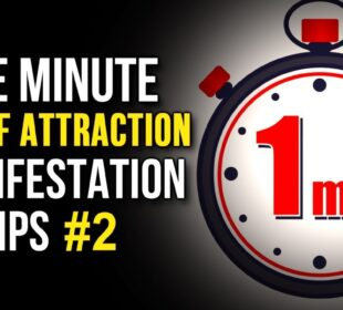 Law Of Attraction ONE MINUTE MANIFESTATION Tips! #2 (Your Youniverse Series)