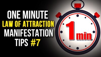 Law Of Attraction One Minute Manifestation Tips #7 - Your Youniverse Series (The Secret)